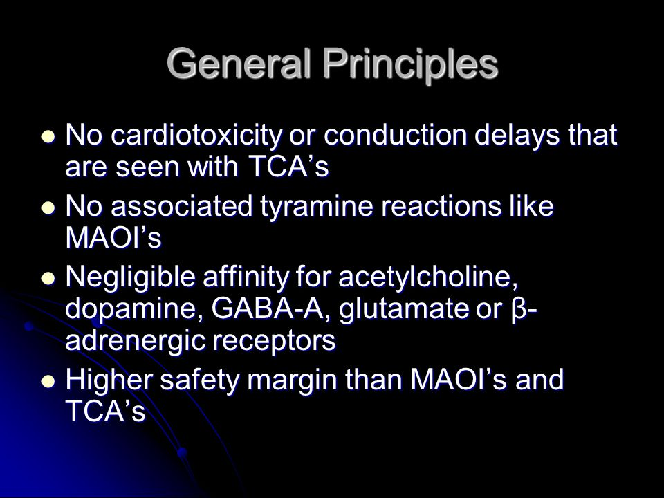 General Principles Poorly cleared by hemodialysis, hemofiltration, forced diuresis, whole bowel irrigation or activated charcoal Poorly cleared by hemodialysis, hemofiltration, forced diuresis, whole bowel irrigation or activated charcoal Not detected by routine plasma/urine testing Not detected by routine plasma/urine testing Primarily CYP-450 hepatic metabolization Primarily CYP-450 hepatic metabolization If taken with MAOI's may precipitate serotonin syndrome If taken with MAOI's may precipitate serotonin syndrome