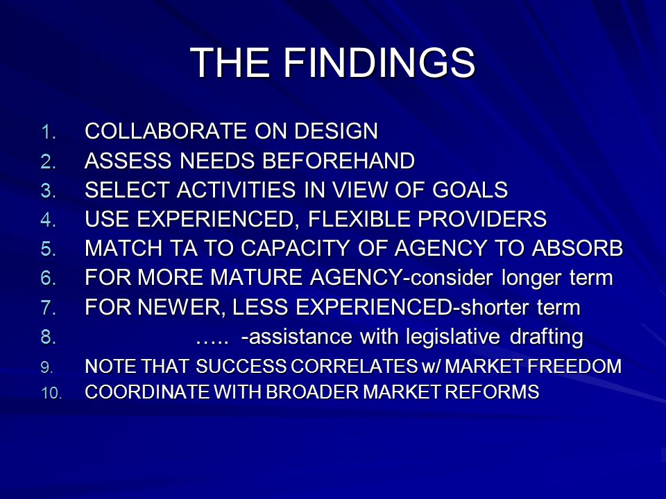 THE FINDINGS 1. COLLABORATE ON DESIGN 2. ASSESS NEEDS BEFOREHAND 3. SELECT ACTIVITIES IN VIEW OF GOALS 4. USE EXPERIENCED, FLEXIBLE PROVIDERS 5. MATCH