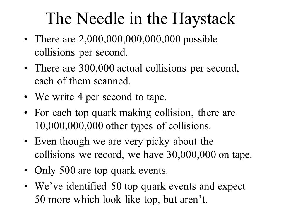 The Needle in the Haystack There are 2,000,000,000,000,000 possible collisions per second.