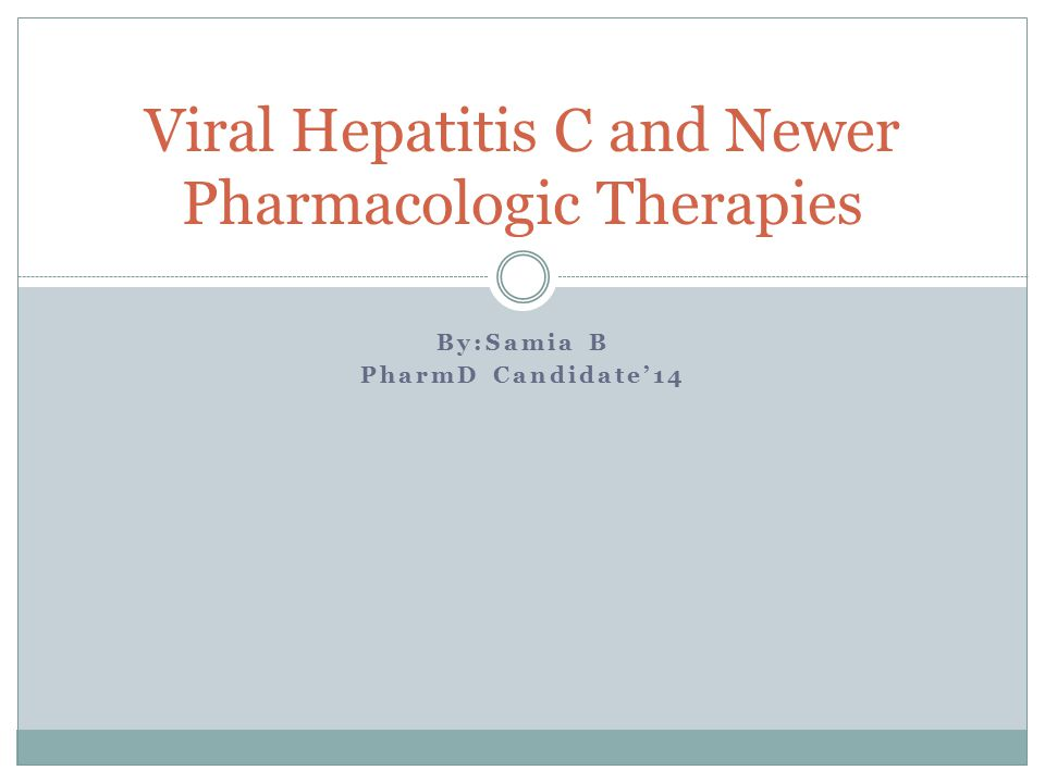 Therapy: Hepatitis C Protease Inhibitors *Approved only for HCV genotype 1 Boceprevir Given 4 weeks after peg-interferon and ribavirin treatment initiation Improved SVR with peg-interferon and ribavirin combo than combo alone (63-66% vs.