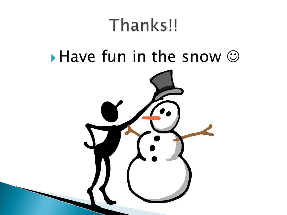  Have fun in the snow
