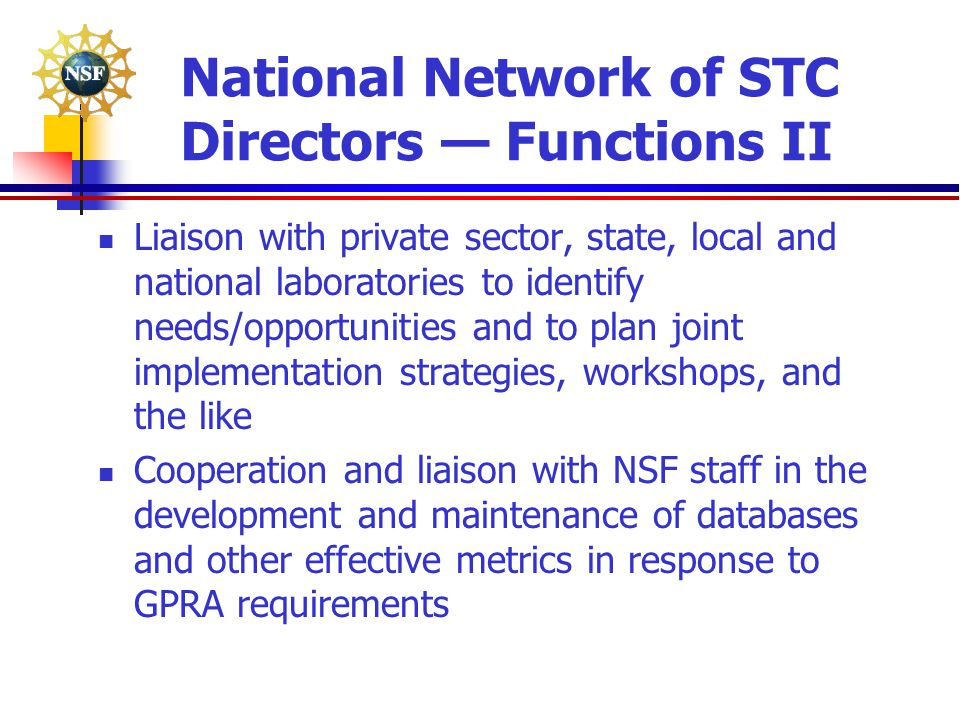 National Network of STC Directors — Functions II Liaison with private sector, state, local and national laboratories to identify needs/opportunities a