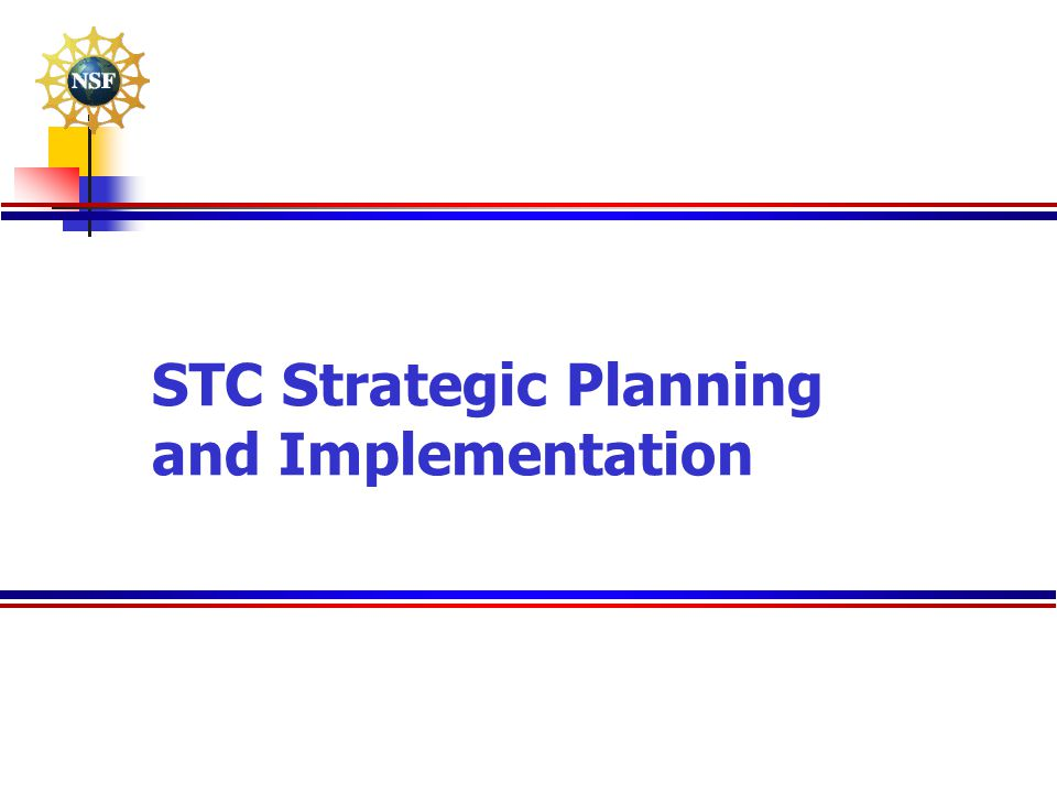 STC Strategic Planning and Implementation