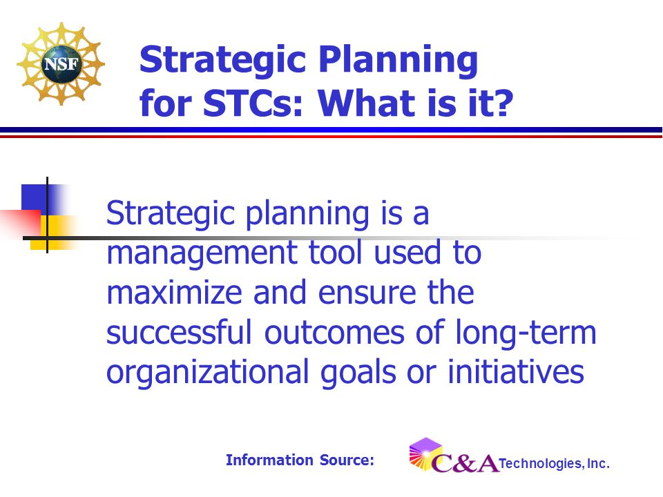 Strategic planning is a management tool used to maximize and ensure the successful outcomes of long-term organizational goals or initiatives Strategic