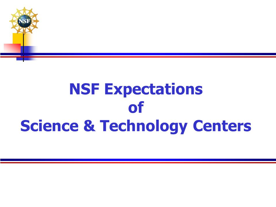 NSF Expectations of Science & Technology Centers
