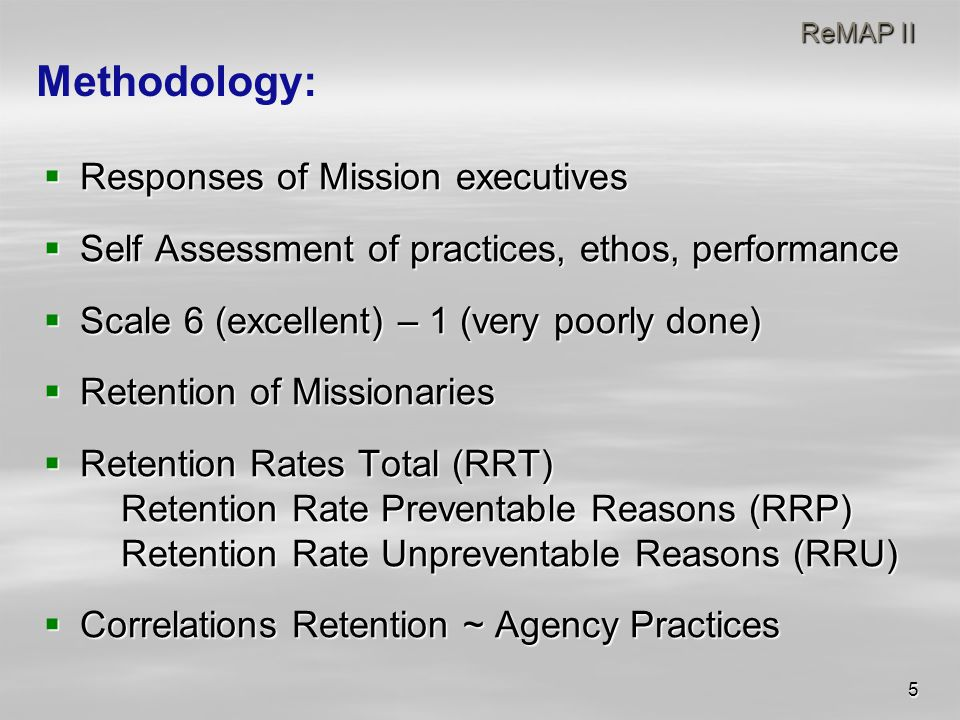 5 ReMAP II ReMAP II  Responses of Mission executives  Self Assessment of practices, ethos, performance  Scale 6 (excellent) – 1 (very poorly done)
