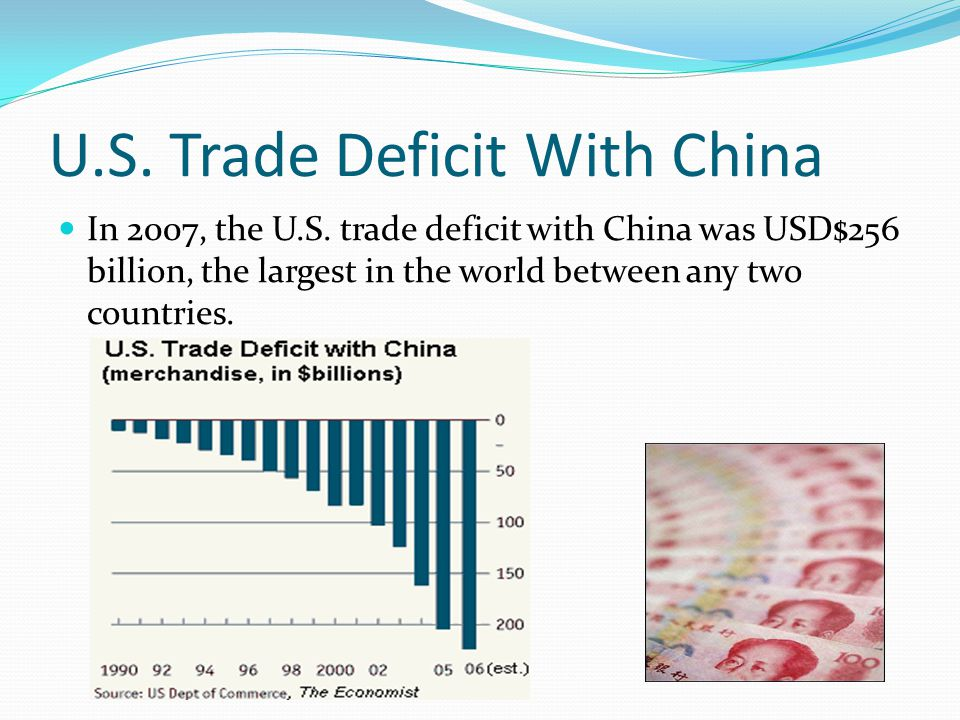 U.S. Trade Deficit With China In 2007, the U.S.