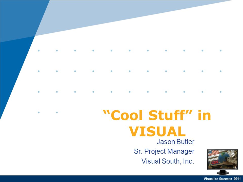 Visualize Success 2012 What's Cool .