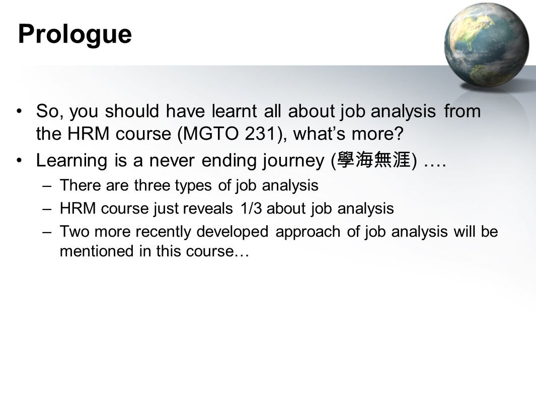 Prologue So, you should have learnt all about job analysis from the HRM course (MGTO 231), what's more.
