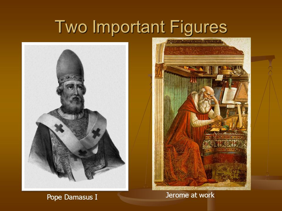 Two Important Figures Pope Damasus I Jerome at work