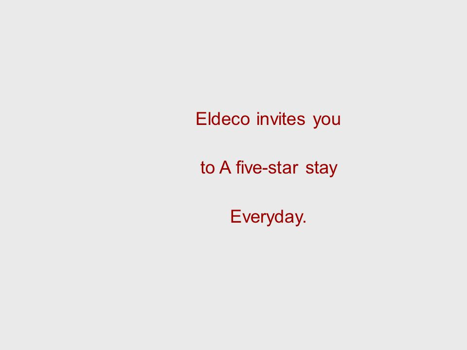 Eldeco invites you to A five-star stay Everyday.