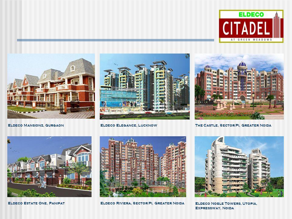 Eldeco Mansionz, GurgaonEldeco Elegance, LucknowThe Castle, Sector Pi, Greater Noida Eldeco Estate One, PanipatEldeco Riviera, Sector Pi, Greater Noida Eldeco Noble Towers, Utopia, Expressway, Noida