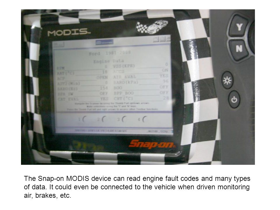 The Snap-on MODIS device can read engine fault codes and many types of data. It could even be connected to the vehicle when driven monitoring air, bra
