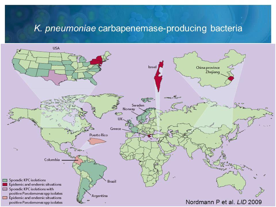 Nordmann P et al. LID 2009 K. pneumoniae carbapenemase-producing bacteria