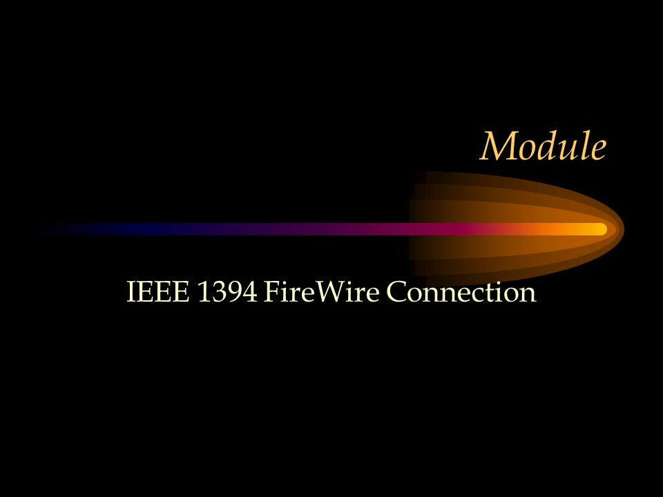 Module IEEE 1394 FireWire Connection
