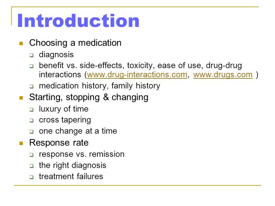 Introduction Choosing a medication  diagnosis  benefit vs.