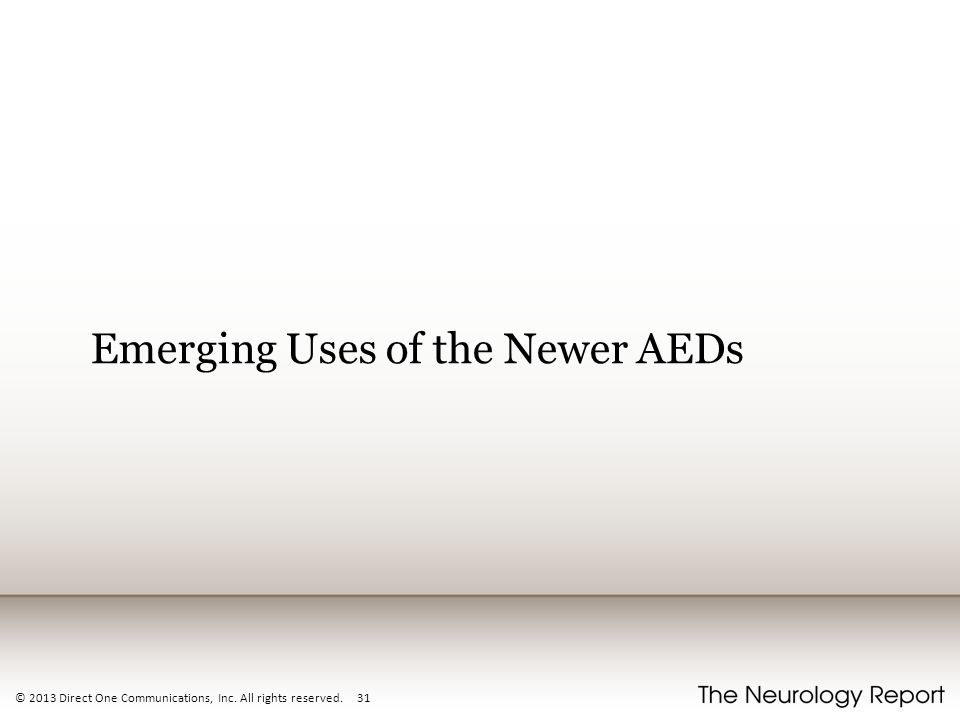 © 2013 Direct One Communications, Inc. All rights reserved. 31 Emerging Uses of the Newer AEDs