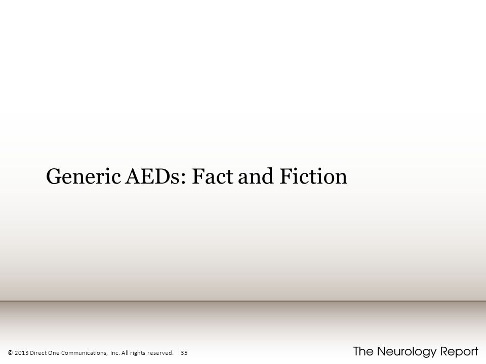 © 2013 Direct One Communications, Inc. All rights reserved. 35 Generic AEDs: Fact and Fiction
