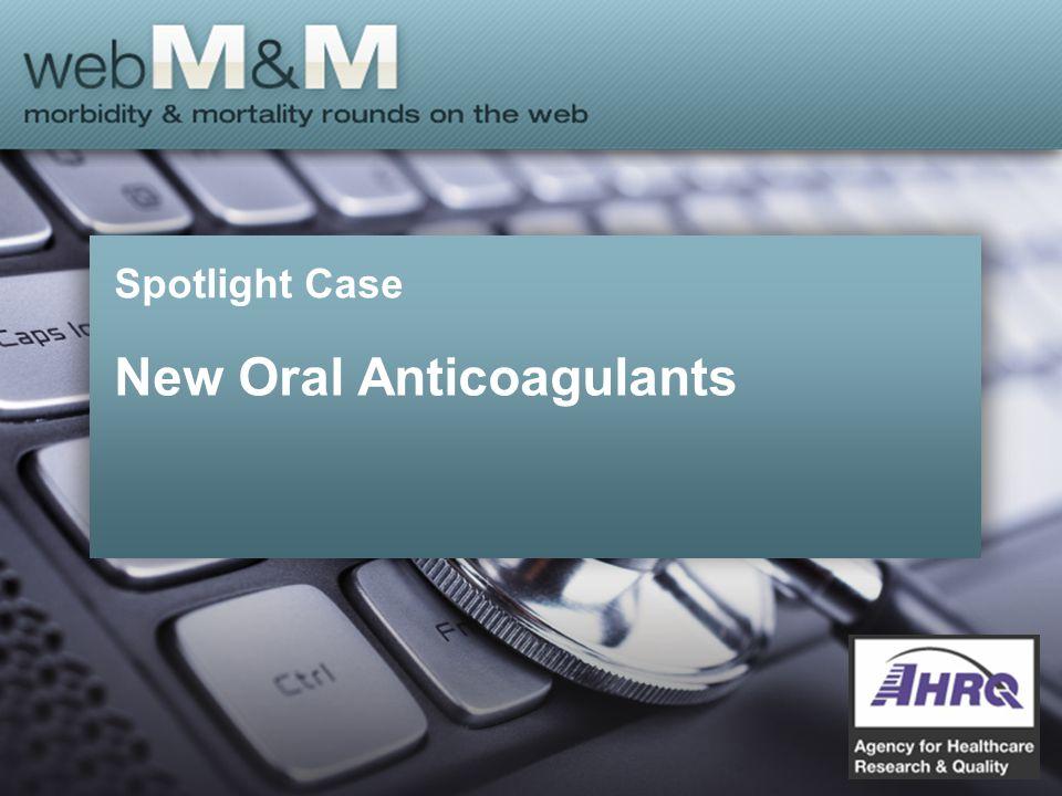 Spotlight Case New Oral Anticoagulants