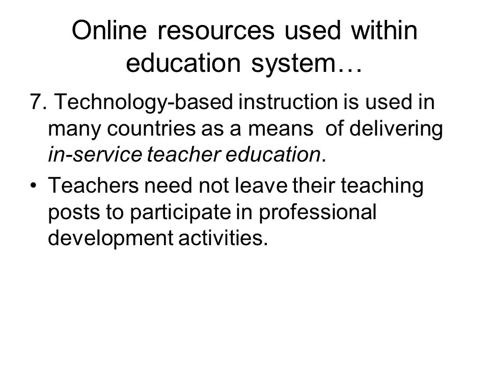 Online resources used within education system… 7.