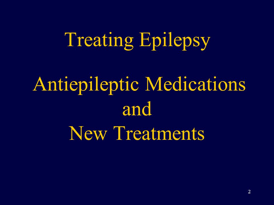 Discontinuing Antiepileptic Medications 65-70% of children who are free of seizures on antiepileptic medications will remain seizure free after the drugs are withdrawn.