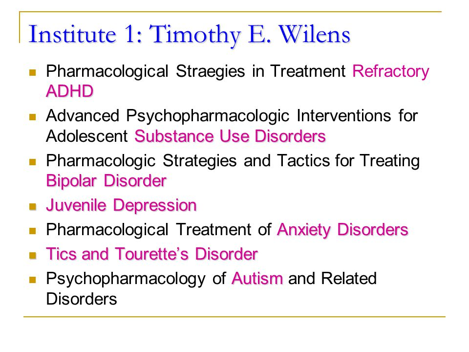 Institute 1:Timothy E. Wilens Institute 1: Timothy E.