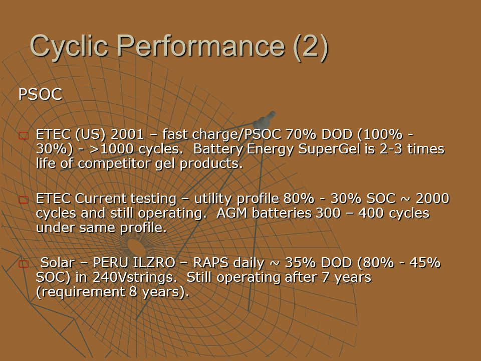 Cyclic Performance (1)  Initial CSIRO test results 1200 cycles at 100% DOD – failure due to negative plate.