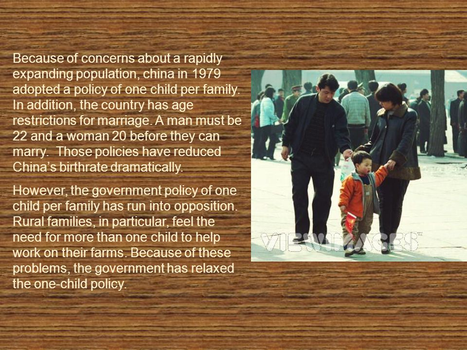 Because of concerns about a rapidly expanding population, china in 1979 adopted a policy of one child per family.