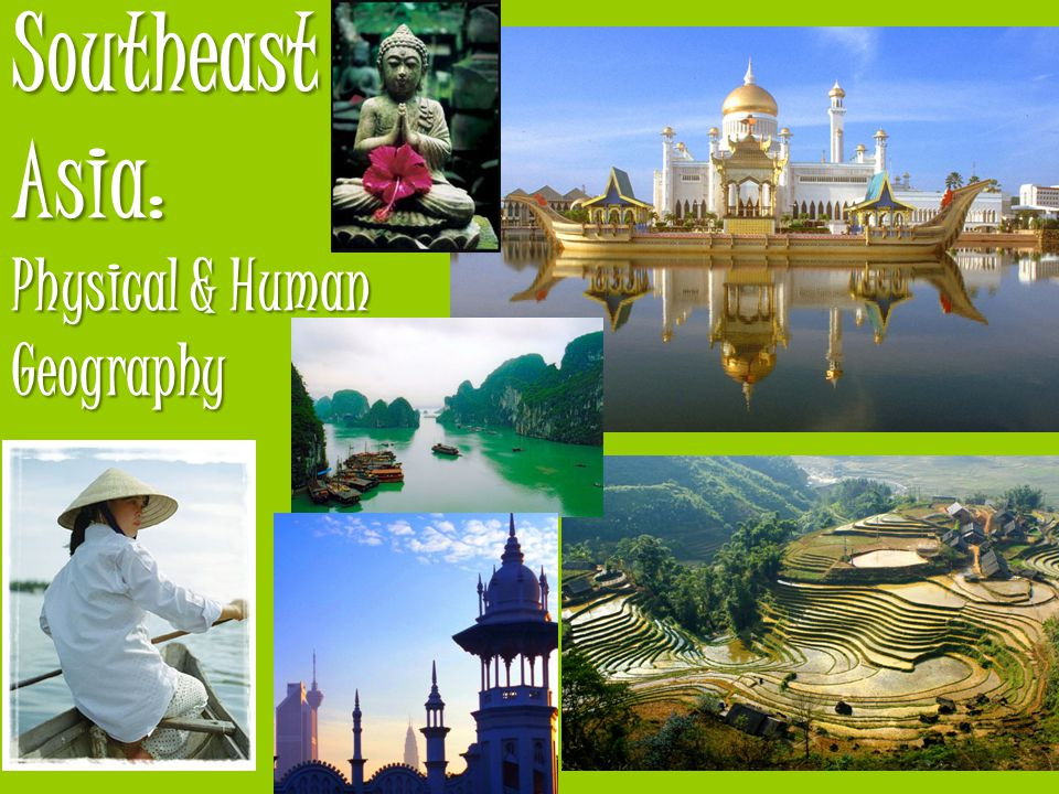Southeast Asia : Physical & Human Geography