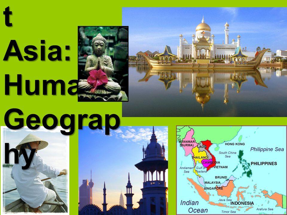 Southeas t Asia: Human Geograp hy
