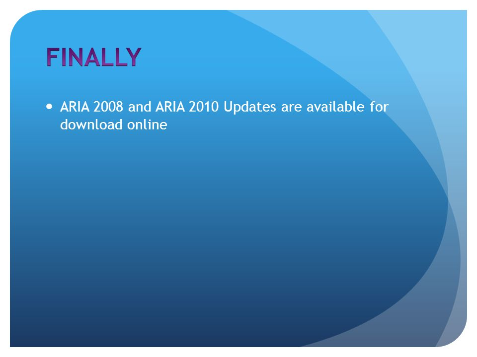 ARIA 2008 and ARIA 2010 Updates are available for download online