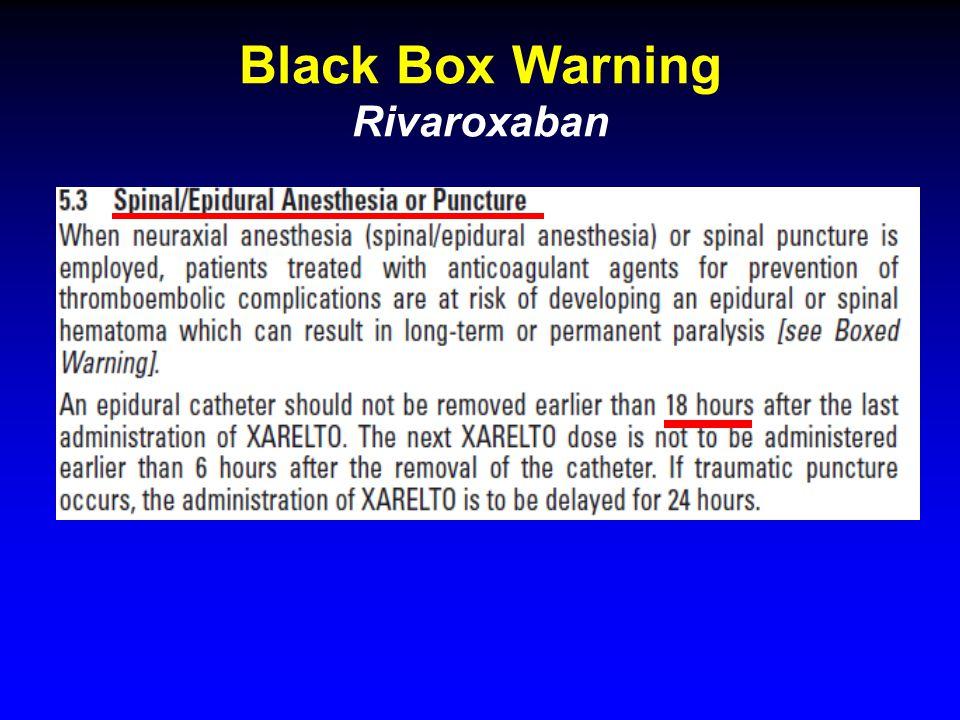 Black Box Warning Rivaroxaban
