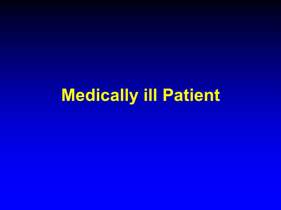 Medically ill Patient