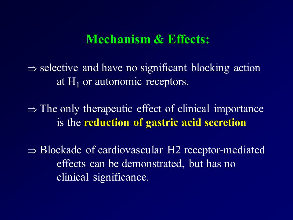 Mechanism & Effects:  selective and have no significant blocking action at H 1 or autonomic receptors.  The only therapeutic effect of clinical impo