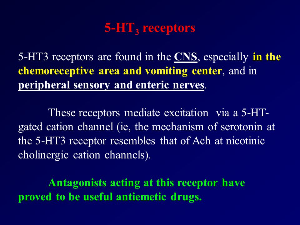 5-HT 3 receptors 5-HT3 receptors are found in the CNS, especially in the chemoreceptive area and vomiting center, and in peripheral sensory and enteric nerves.