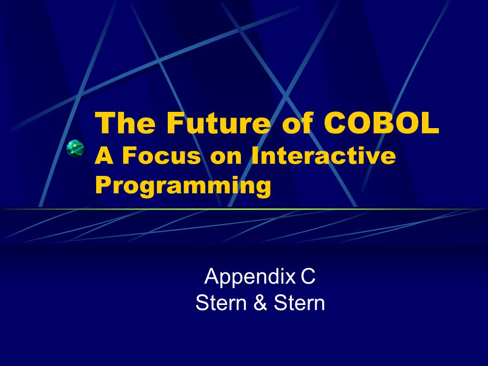 The Future of COBOL A Focus on Interactive Programming Appendix C Stern & Stern