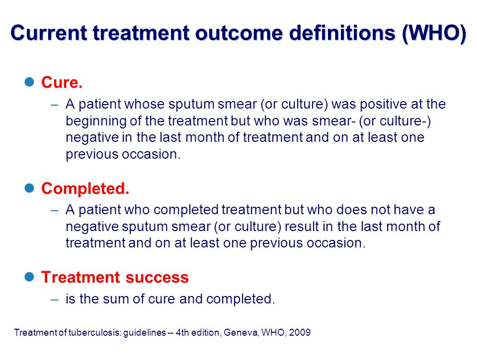 Current treatment outcome definitions (WHO) Cure.