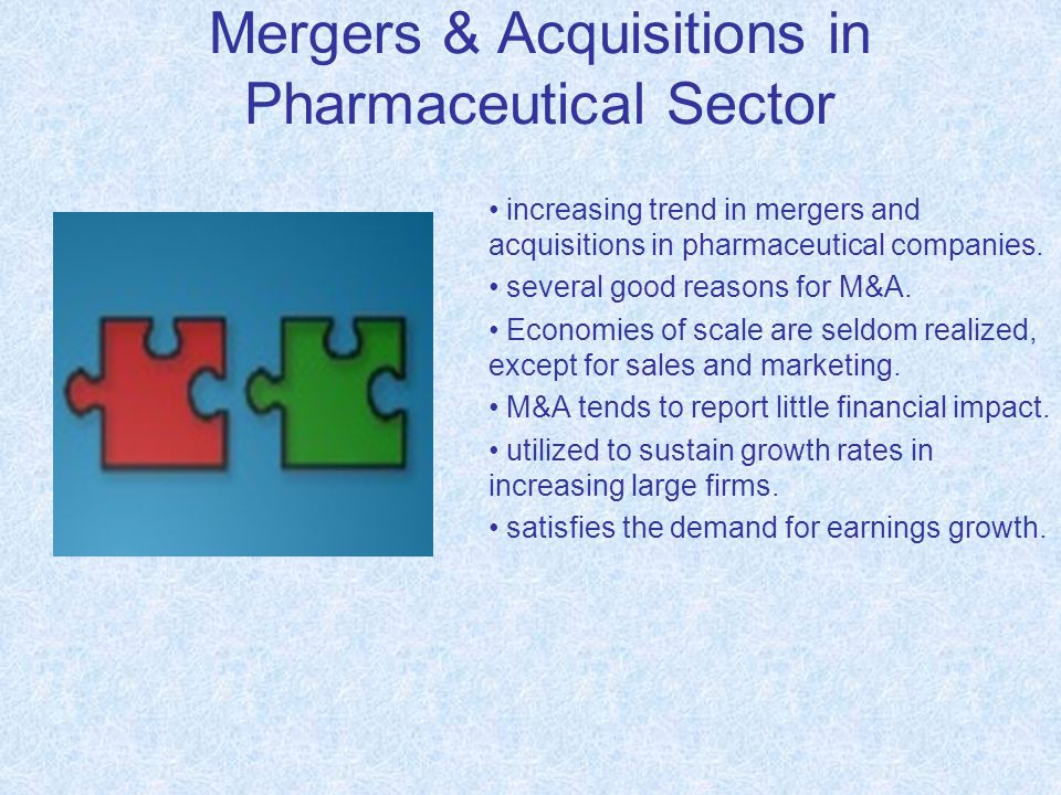 Mergers & Acquisitions in Pharmaceutical Sector increasing trend in mergers and acquisitions in pharmaceutical companies.
