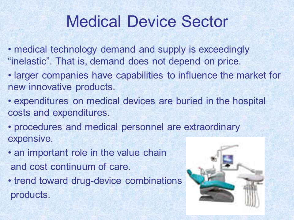 Medical Device Sector medical technology demand and supply is exceedingly inelastic .