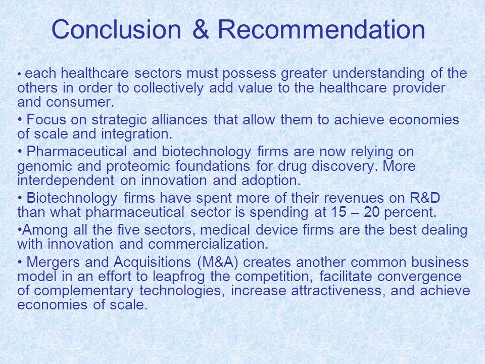 Conclusion & Recommendation each healthcare sectors must possess greater understanding of the others in order to collectively add value to the healthcare provider and consumer.