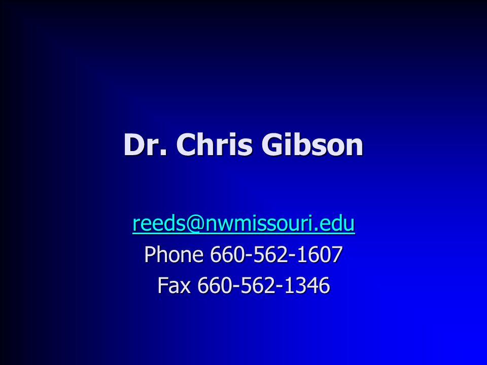 Dr. Chris Gibson reeds@nwmissouri.edu Phone 660-562-1607 Fax 660-562-1346