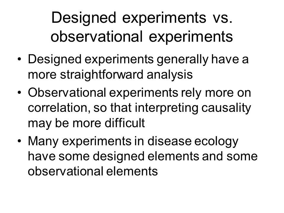 Designed experiments vs.