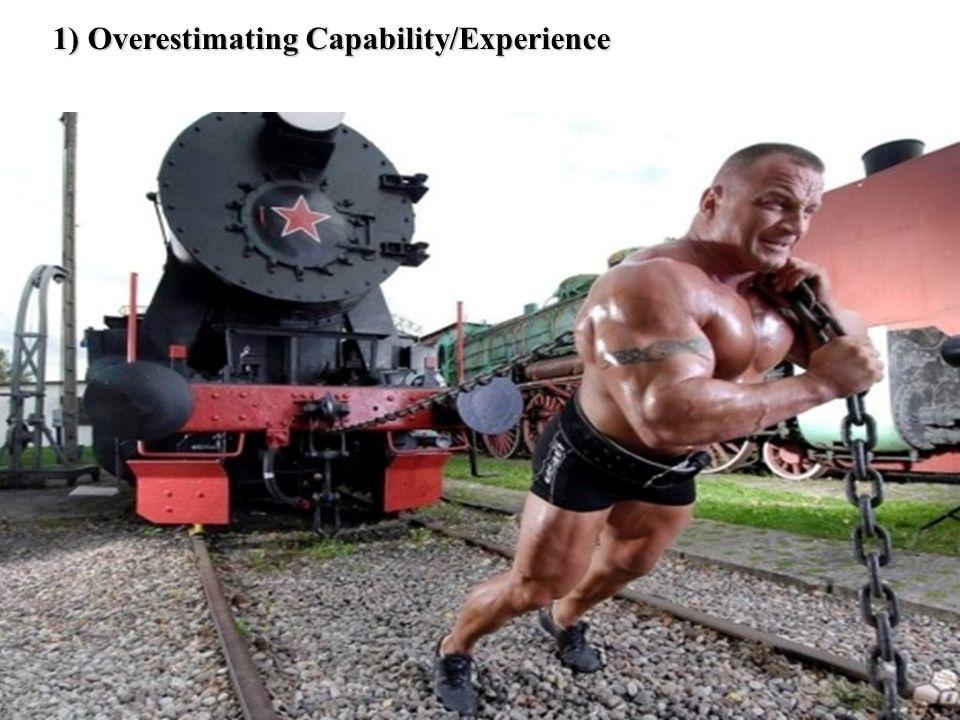 3 1) Overestimating Capability/Experience
