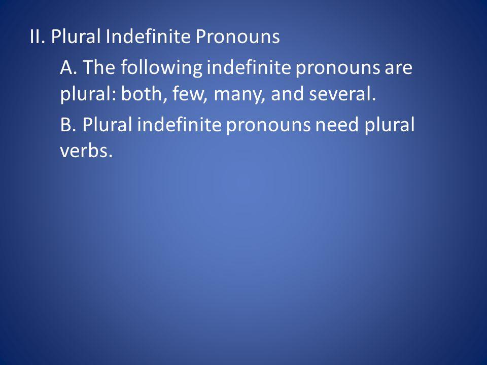 II. Plural Indefinite Pronouns A.