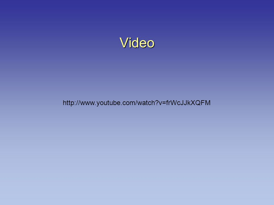 Video http://www.youtube.com/watch?v=frWcJJkXQFM