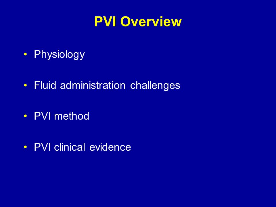 PVI Overview Physiology Fluid administration challenges PVI method PVI clinical evidence