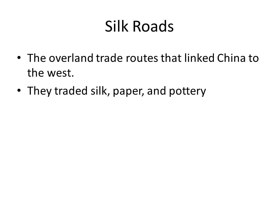 Trans-Eurasian Involving the continents of Europe and Asia This connection through the Silk Roads made China a huge global trade network.
