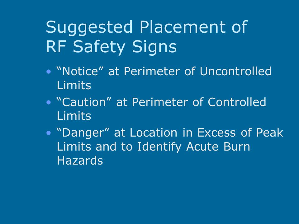 """Suggested Placement of RF Safety Signs """"Notice"""" at Perimeter of Uncontrolled Limits """"Caution"""" at Perimeter of Controlled Limits """"Danger"""" at Location i"""