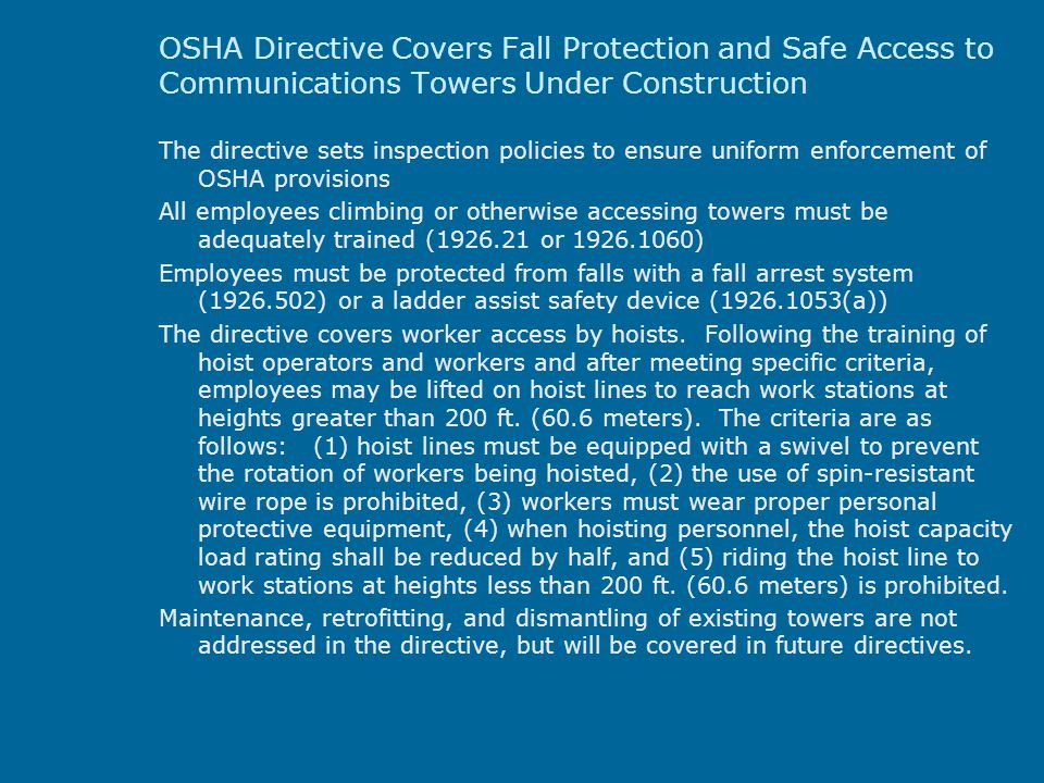 OSHA Directive Covers Fall Protection and Safe Access to Communications Towers Under Construction The directive sets inspection policies to ensure uni