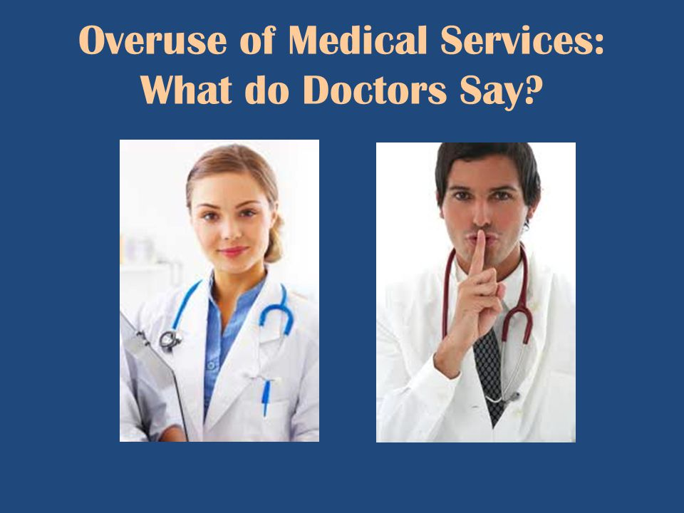Overuse of Medical Services: What do Doctors Say?